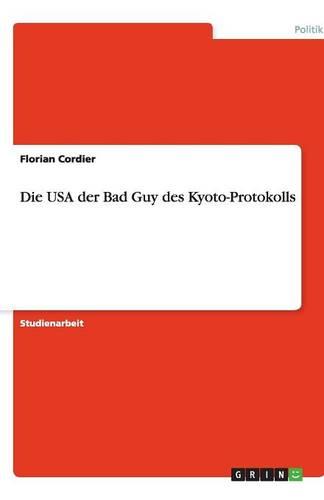 Die USA Der Bad Guy Des Kyoto-Protokolls (Paperback)