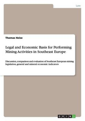 Legal and Economic Basis for Performing Mining Activities in Southeast Europe (Paperback)