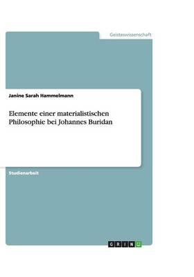 Elemente Einer Materialistischen Philosophie Bei Johannes Buridan (Paperback)