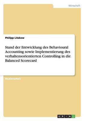 Stand Der Entwicklung Des Behavioural Accounting Sowie Implementierung Des Verhaltensorientierten Controlling in Die Balanced Scorecard (Paperback)
