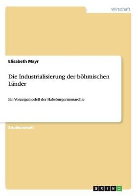 Die Industrialisierung Der Bohmischen Lander (Paperback)