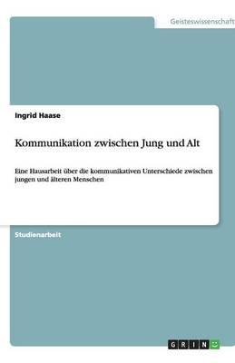 Kommunikation Zwischen Jung Und Alt (Paperback)