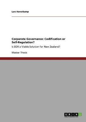Corporate Governance: Codification or Self-Regulation? (Paperback)