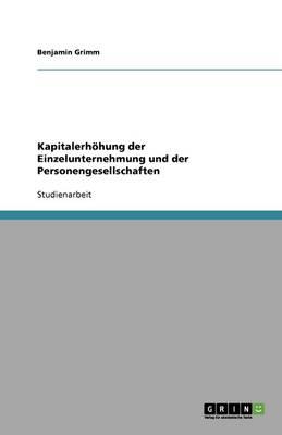Kapitalerhohung Der Einzelunternehmung Und Der Personengesellschaften (Paperback)