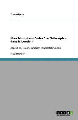 """Uber Marquis de Sades """"La Philosophie Dans Le Boudoir"""" (Paperback)"""