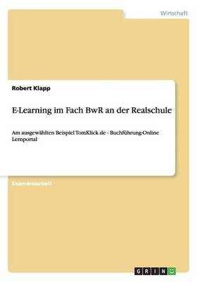 E-Learning Im Fach Bwr an Der Realschule (Paperback)