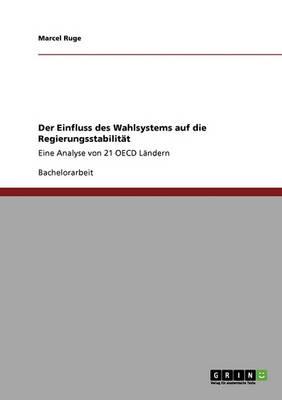Der Einfluss Des Wahlsystems Auf Die Regierungsstabilitat (Paperback)