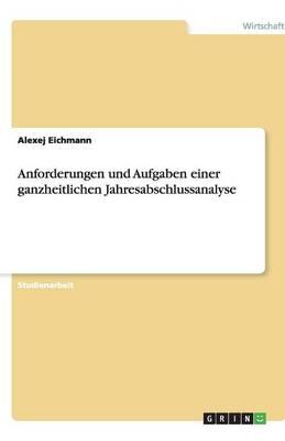 Anforderungen Und Aufgaben Einer Ganzheitlichen Jahresabschlussanalyse (Paperback)