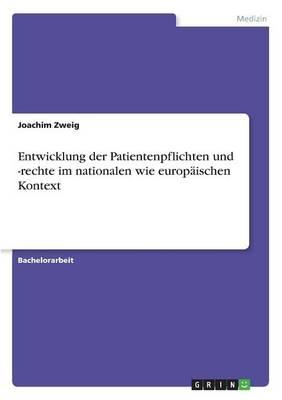 Entwicklung Der Patientenpflichten Und -Rechte Im Nationalen Wie Europaischen Kontext (Paperback)