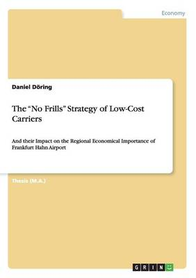 The No Frills Strategy of Low-Cost Carriers (Paperback)
