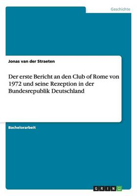 Der Erste Bericht an Den Club of Rome Von 1972 Und Seine Rezeption in Der Bundesrepublik Deutschland (Paperback)