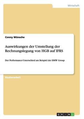 Auswirkungen Der Umstellung Der Rechnungslegung Von Hgb Auf Ifrs (Paperback)