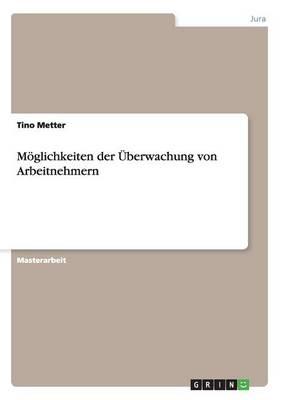 Moglichkeiten Der Uberwachung Von Arbeitnehmern (Paperback)