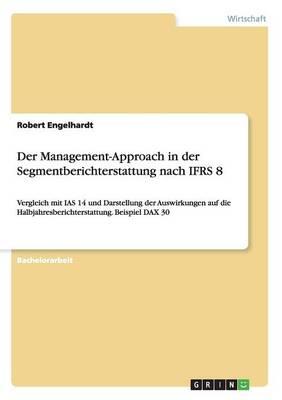 Der Management-Approach in Der Segmentberichterstattung Nach Ifrs 8 (Paperback)