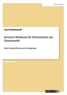 Investor Relations Fur Krisenzeiten Am Finanzmarkt (Paperback)