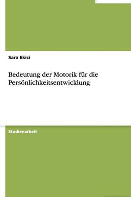 Bedeutung Der Motorik Fur Die Personlichkeitsentwicklung (Paperback)