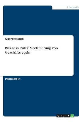 Business Rules: Modellierung Von Geschaftsregeln (Paperback)