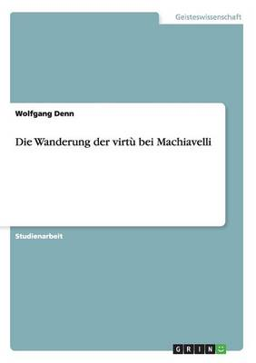 Die Wanderung Der Virtu Bei Machiavelli (Paperback)