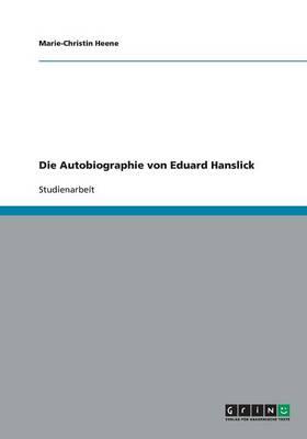 Die Autobiographie Von Eduard Hanslick (Paperback)
