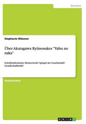"""Uber Akutagawa Ryunosukes """"Yabu No Naka"""" (Paperback)"""