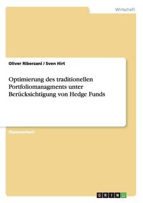 Optimierung Des Traditionellen Portfoliomanagments Unter Berucksichtigung Von Hedge Funds (Paperback)