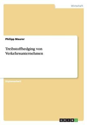 Treibstoffhedging Von Verkehrsunternehmen (Paperback)