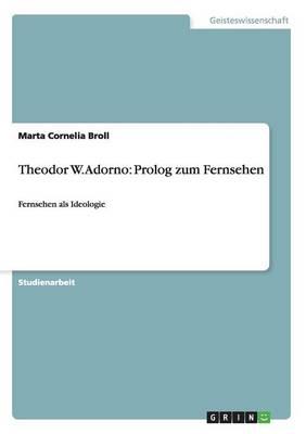 Theodor W. Adorno: PROLOG Zum Fernsehen (Paperback)