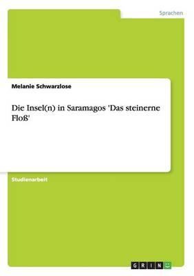 Die Insel(n) in Saramagos 'Das Steinerne Flo' (Paperback)