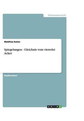 Spiegelungen - Gleichnis Vom Viererlei Acker (Paperback)