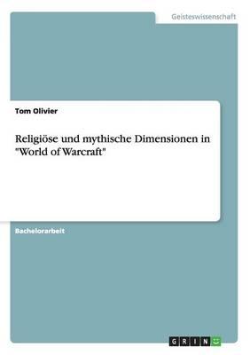 Religiose Und Mythische Dimensionen in World of Warcraft (Paperback)