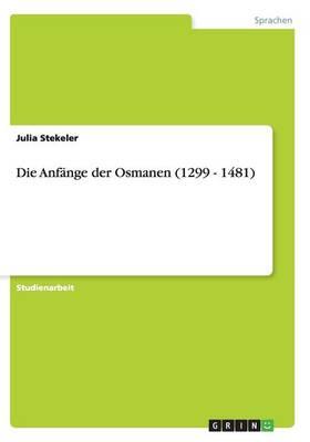 Die Anfange Der Osmanen (1299 - 1481) (Paperback)