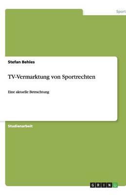 TV-Vermarktung Von Sportrechten (Paperback)