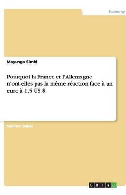 Pourquoi La France Et L'Allemagne N'Ont-Elles Pas La Meme Reaction Face a Un Euro a 1,5 Us $ (Paperback)