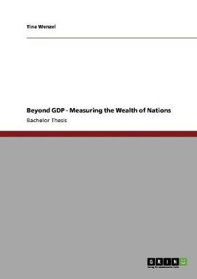 Beyond Gdp - Measuring the Wealth of Nations (Paperback)