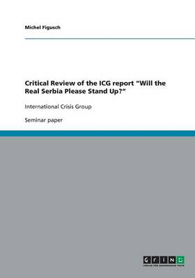 Critical Review of the Icg Report Will the Real Serbia Please Stand Up? (Paperback)
