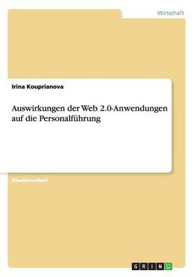 Auswirkungen Der Web 2.0-Anwendungen Auf Die Personalfuhrung (Paperback)