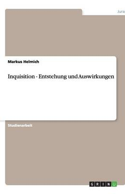 Inquisition - Entstehung Und Auswirkungen (Paperback)