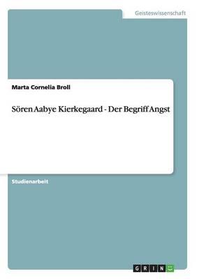 Soren Aabye Kierkegaard - Der Begriff Angst (Paperback)