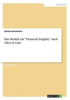 Das Modell Zur Financial Fragility Nach Allen & Gale (Paperback)