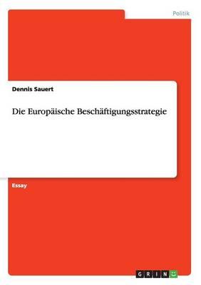 Die Europaische Beschaftigungsstrategie (Paperback)
