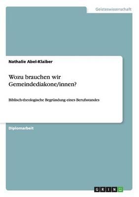 Wozu Brauchen Wir Gemeindediakone/Innen? (Paperback)