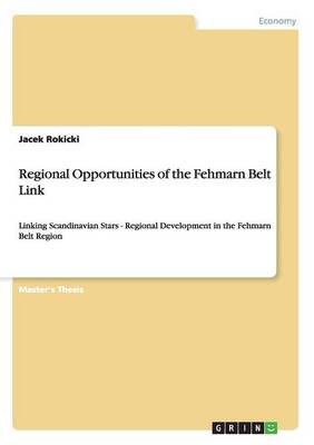 Regional Opportunities of the Fehmarn Belt Link (Paperback)