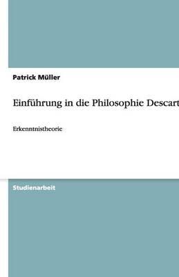 Einfuhrung in Die Philosophie Descartes (Paperback)