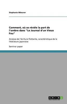 Comment, Ou Se Revele La Part de L'Ombre Dans Le Journal D'Un Vieux Fou (Paperback)