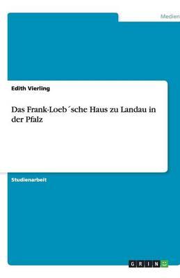 Das Frank-Loebsche Haus Zu Landau in Der Pfalz (Paperback)