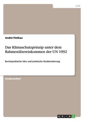 Das Klimaschutzprinzip Unter Dem Rahmenubereinkommen Der Un 1992 (Paperback)
