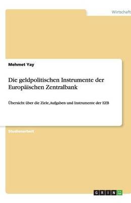 Die Geldpolitischen Instrumente Der Europaischen Zentralbank (Paperback)