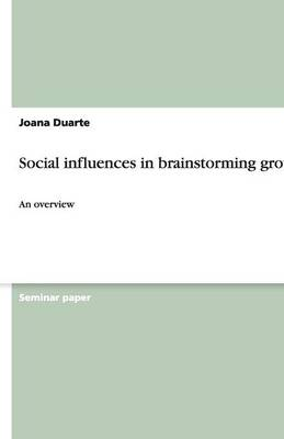 Social Influences in Brainstorming Groups (Paperback)