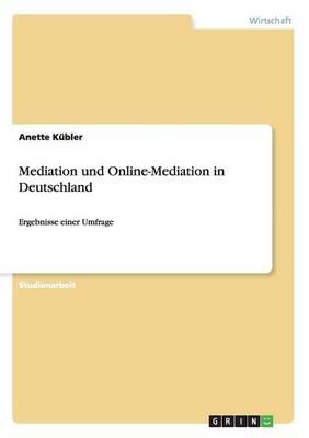 Mediation Und Online-Mediation in Deutschland (Paperback)