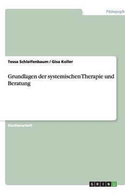Grundlagen Der Systemischen Therapie Und Beratung (Paperback)